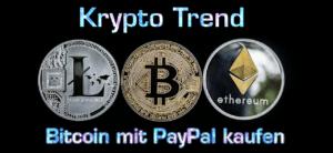 Bitcoin mit PayPal kaufen, Schritt-für-Schritt Anleitung