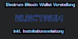 Electrum Wallet Vorstellung | Inkl. Installations-Anleitung